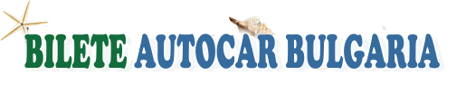 Bilete Autocar BULGARIA 2014 – Vacanta la Mare / TRANSPORT AUTOCAR BULGARIA  / CURSA AUTOCAR BULGARIA / AUTOCAR ROMANIA – BULGARIA / Paste 2014 / 1 Mai 2014 /  Vara Litoral 2014 / REVELION 2015 Autocar Bulgaria
